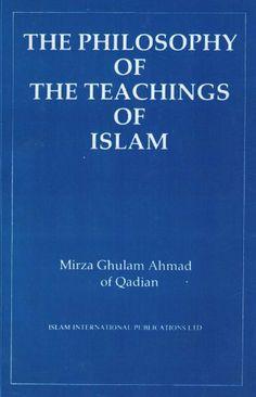 The Philosophy of the Teachings of Islam by Mirza Ghulam Ahmad, http://www.amazon.com/dp/B006OUFTEM/ref=cm_sw_r_pi_dp_4iDpsb0D6ARQE