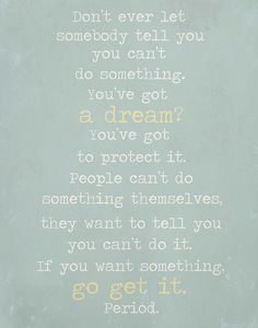 Quite possibly one of my favorite movie quotes. Pursuit of Happyness.