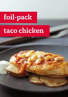 Foil-Pack Taco Chicken – Same old chicken? No way, José. Baked in foil with potatoes, salsa, and cheese, this dinnertime dish comes out juicy and flavorful. Serve with sour cream and enjoy!
