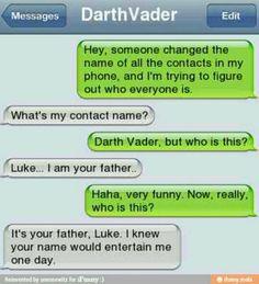 *einatmen* Luke..... Ich bin dein Vater *ausatmen*
