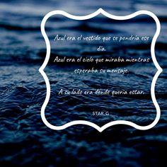Azul era el vestido que se pondría ese día. Azul era el cielo que miraba mientras esperaba su mensaje. A su lado era donde queria estar. Cookie Cutters, Stars, Dress, Te Quiero, Sky, Blue Nails, Messages, Sterne, Star