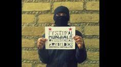Festival Mundial de las Resistencias y las Rebeldias. No faltes!!