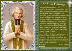 """Jean-Baptiste-Marie Vianney (8 May 1786 – 4 August 1859), commonly known as St John Vianney, He was a French parish priest & patron Saint of all priests.Also known as the """"Curé d'Ars"""". He had a great devotion to Our Lady & St. Philomena.He erected a chapel & shrine in her honor.  Feast Day August 4.    I love him--so much ! He was with me during the darkest time of my life and led me to a deeper love of my Catholic Faith."""