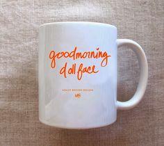 Good morning, doll face.