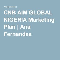 CNB AIM GLOBAL NIGERIA Marketing Plan | Ana Fernandez Marketing Plan, Immune System, How To Plan, Youtube, Youtubers, Youtube Movies