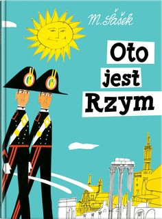 Oto jest Rzym M.Sasek słynna seria książeczek dla dzieci o miastach świata.