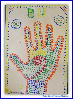 137 Hand and Feet Print Projects for Kids! RoundUP at RainbowsWithinReach Projects For Kids, Art Projects, Crafts For Kids, Indigenous Education, Art Night, Art Lessons Elementary, Kids Hands, Pointillism, Aboriginal Art