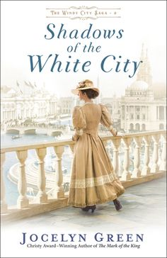 Shadows of the White City by: Jocelyn Green Historical Romance, Historical Fiction, Book Club Books, New Books, Bethany House, Dark House, Best Novels, Green Books, Fiction And Nonfiction