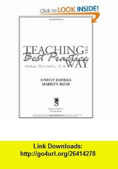 Teaching the Best Practice Way Methods That Matter, K-12 (9781571104052) Harvey Daniels, Marilyn Bizar , ISBN-10: 1571104054  , ISBN-13: 978-1571104052 ,  , tutorials , pdf , ebook , torrent , downloads , rapidshare , filesonic , hotfile , megaupload , fileserve