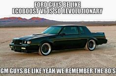 Grand National for the win Ford Humor, Ford Jokes, Funny Car Quotes, Buick Grand National, Truck Memes, Mechanic Humor, Automobile, Us Cars, Chevy Trucks