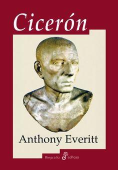 Cicerón / Anthony Everitt. - 2007