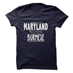 I live in MARYLAND I CAN SPEAK BURMESE T-Shirts, Hoodies. SHOPPING NOW ==► Funny Tee Shirts