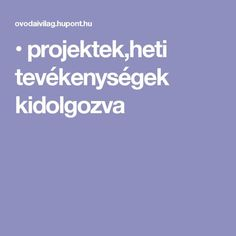 • projektek,heti tevékenységek kidolgozva Special Needs, Classroom Decor, Montessori, Advent, Children, Kids, Kindergarten, Teaching, Education