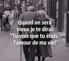 """celebrity quotes : Inspirational Quote: """"Quand on sera vieux je te dirai : 'Tu vois que tu. - The Love Quotes Quote Citation, French Quotes, Some Words, Positive Attitude, Love Life, Decir No, Quotations, Affirmations, Love Quotes"""
