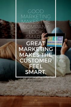 """""""Good marketing makes the company look smart.  Great marketing makes the customer feel smart"""". ~Joe Chernoy #quote #marketingquote #business #solopreneur"""