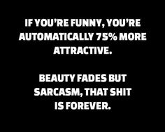 This is actually really true. Lol love my friends who can make me do the ugly laugh lol