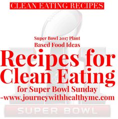 Recipes for Clean Eating for Super Bowl Sunday – Journey With Healthy Me