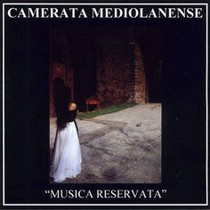 Camerata Mediolanense - Musica Reservata at Discogs