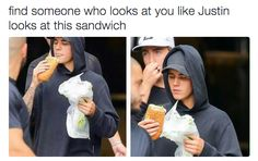 The look Justin gives his Subway sandwich. | 17 Relationship Goals That Are Actually Worth Achieving