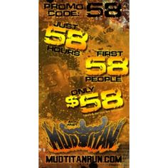Our final sale for the Sept. 6 event at Roberts Ranch is going on now. $58 for the first 58 people to register at this price OR it ends at 11:59 pm Sunday, August 24. Register now with Code 58 at www.MudTitanRun.com because when it's over it's over. #titanup