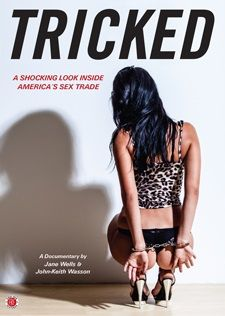 Tricked - a documentary and prostitution and human trafficking  The advantage of paying for sex is that I don't have to be charming  a john.