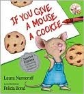 One of my favorites when I taught kindergarten.  Teaches cause and effect.  There are actually several in the series--If You Give a Moose a Muffin, If you Give a Pig a Pancake, etc.