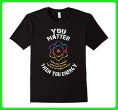 Mens You Matter Then You Energy Science Physics Chemistry T-Shirt 3XL Black - Math science and geek shirts (*Amazon Partner-Link)
