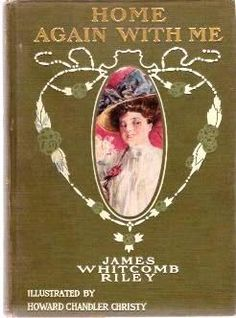 Home Again with Me by James Whitcomb Riley, with illustrations by Howard Chandler Christy