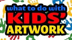 [VIDEO] What To Do With Kids Artwork