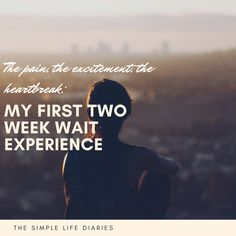 My First Two Week Wait Experience First Second, Trying To Conceive, Waiting, Blog, Life, Blogging
