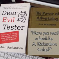 """""""Have you read a book by A. Richardson today?""""  It's never too late to buy and read a book from any author named A. Richardson. And you need not be limited to Software Testing or Advertising. You can find books by A. Richardson on Cooking Christianity and Occultism. Although I do strongly recommend those relating to Software Testing.  Buy your copy of """"Dear Evil Tester"""" by visiting http://buff.ly/2pTpm7I and read some Alan Richardson today!  #SoftwareTesting #softwaretester #testmanager…"""