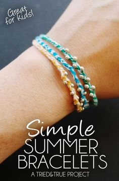Simple Summer Bracelets - A great project for adults and kids!