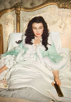 Vivien Leigh in Gone with the Wind - in a bed jacket, no less!