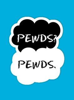 A fantastic crossover of TFIOS and Pewds. Pewds? Pewds.