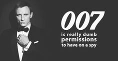 Why James Bond cannot be a #sysadmin  #geek #Linux #humor