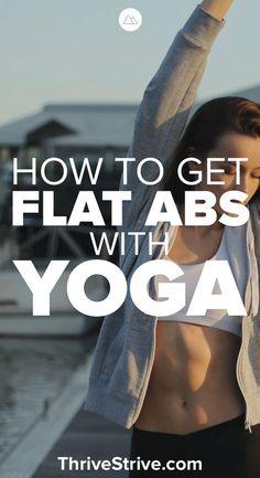 Click To Discover More, How to Get Flat Abs with Yoga , #fitness, #weightloss, #fatloss, #diets, #dietsforwomen, #bestdiets