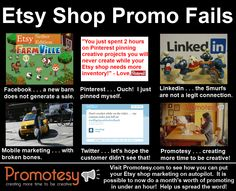 Etsy Shop Promo Fails : Social media marketing provides Etsy sellers the unique opportunity to connect with their customers that love their products. Learn how you can automate your Etsy marketing and still connect and engage your fans, followers, likers!  Promotesy is a new social media app for Etsy sellers!  http://promotesy.com