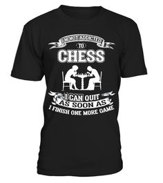 "# I'm not addicted to Chess T-shirt .  Special Offer, not available anywhere else!Exclusive Shirt for Chess Players - Limited Edition      Available in a variety of styles and colors      Buy yours now before it is too late!      Secured payment via Visa / Mastercard / Amex / PayPal / iDeal      How to place an order            Choose the model from the drop-down menu      Click on ""Buy it now""      Choose the size and the quantity      Add your delivery address and bank details      And…"