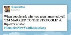 """HAHAA """"I'm married to the struggle!"""" Love, now that I live in a place where I'm constantly asked my marital status."""