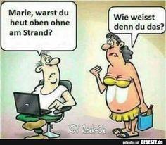 Marie, warst du heut oben ohne am Strand? | Lustige Bilder, Sprüche, Witze, echt lustig