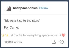 """I spent the night of Carrie's passing looking at the stars and playing Leia's theme out loud, crying my eyes out. We love you, Carrie! """"I know."""""""