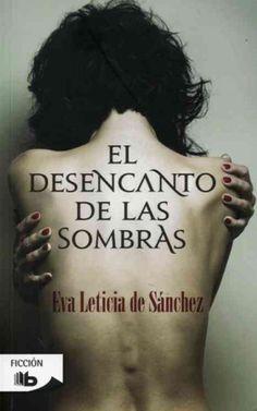 El desencanto de las sombras by- Eve Leticia de Sanchez 12/14