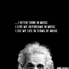 """I often think in music. I live my daydreams in music. I see my life in terms of music ""-Albert Einstein music quotes Great Quotes, Quotes To Live By, Me Quotes, Inspirational Quotes, Sarcastic Quotes, Famous Quotes, Papa Roach, Music Lyrics, Music Quotes"