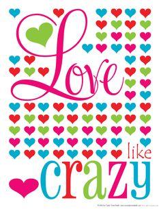 Eye Candy Event Details: {FREE Subway Art} Love like CRAZY Print Download