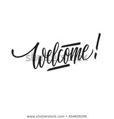 Welcome Hand Lettering Vector Illustration Stock Vector (Royalty Free) 654630295 Calligraphy Welcome, Royalty Free Photos, Hand Lettering, Illustration, Image, Illustrations, Hand Drawn Type, Handwriting, Hand Type