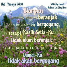 WIith My Heart  ....  Sebab itu haruslah kauketahui, bahwa TUHAN, Allahmu, Dialah Allah, Allah yang setia, yang memegang perjanjian dan kasih setia-Nya terhadap orang yang kasih kepada-Nya dan berpegang pada perintah-Nya, sampai kepada beribu-ribu keturunan, ~ Ulangan 7:9
