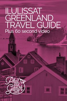 Ilulissat, Greenland travel guide - Must see sightseeing, things to do, top 5 tips, food review, photography inspiration, advice and information