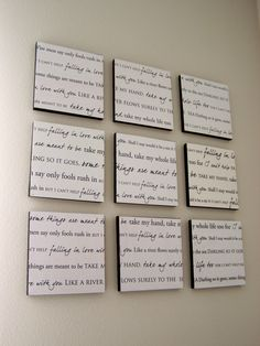 "Memorializing the lyrics from our wedding song into wall art. Good for music room....Love this idea....our song would be ""Love Will Keep us Together"" by Captain and Tenille.......yeah that might be a bit cheesy......"