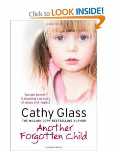 Buy Another Forgotten Child by Cathy Glass at Mighty Ape NZ. A new memoir from Sunday Times and New York Times bestselling author Cathy Glass. Eight-year-old Aimee was on the child protection register at birth.