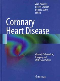 Coronary Heart Disease: Clinical, Pathological, Imaging, and Molecular Profiles